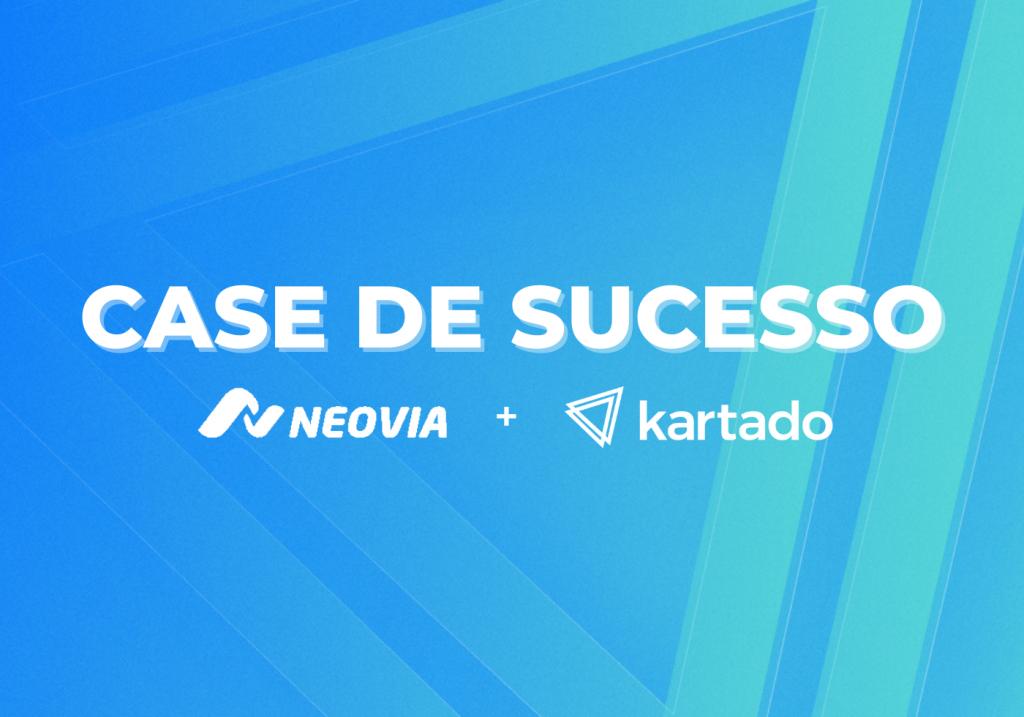 Neovia e Kartado: conheça essa parceria de sucesso